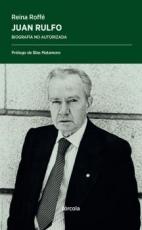 JUAN RULFO/BIOGRAFIA NO AUTORIZADA (2ª EDICION) /...