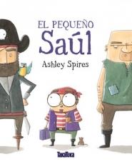 PEQUEÑO SAUL, EL / SPIRES, ASHLEY