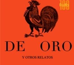 GALLO DE ORO Y OTROS RELATOS, EL / RULFO, JUAN