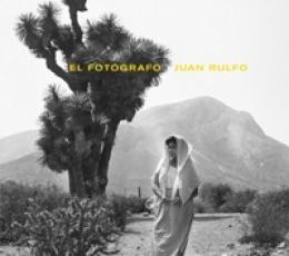 FOTOGRAFO JUAN RULFO, EL / RULFO, JUAN