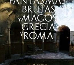 FANTASMAS BRUJAS Y MAGOS DE GRECIA Y ROMA / LILLO...