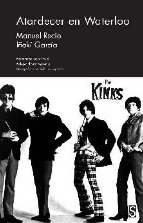ATARDECER EN WATERLOO/THE KINKS / GARCIA, IÑAKI / RECIO, MANUEL