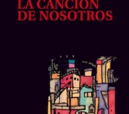 CANCION DE NOSOTROS, LA / GALEANO, EDUARDO GERMAN...