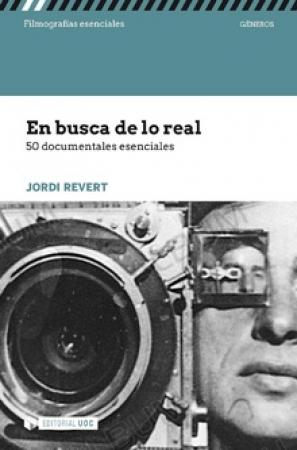 EN BUSCA DE LO REAL/50 DOCUMENTALES ESENCIALES / REVERT, JORDI