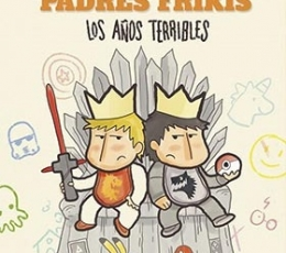 MANUAL PARA PADRES FRIKIS 3/LOS AÑOS TERRIBLES /...