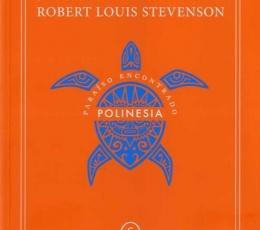 POLINESIA/PARAISO ENCONTRADO / STEVENSON, ROBERT...
