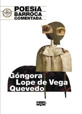 POESIA BARROCA COMENTADA / GONGORA/LOPE DE VEGA/QUEVEDO