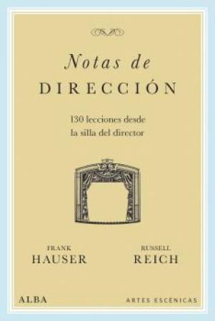 NOTAS DE DIRECCION/130 LECCIONES DESDE LA SILLA DEL DIRECTOR / REICH, RUSSELL  HAUSER, FRANK