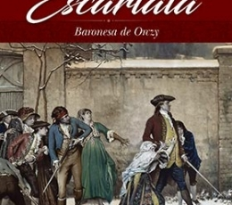 PIMPINELA ESCARLATA, LA / BARONESA DE ORCZY