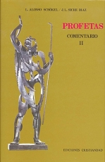 PROFETAS II/COMENTARIO / ALONSO SCHÖKEL, LUIS /...