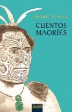 CUENTOS MAORIES / REED, ALEXANDER W.