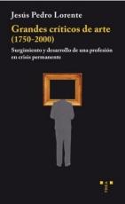 GRANDES CRITICOS DE ARTE (1750-2000)/SURGIMIENTO Y...