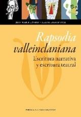RAPSODIA VALLEINCLANIANA/ESCRITURA NARRATIVA Y...