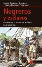 NEGREROS Y ESCLAVOS/BARCELONA Y LA ESCLAVITUD...