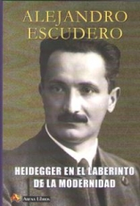 HEIDEGGER EN EL LABERINTO DE LA MODERNIDAD /...