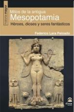 MITOS DE LA ANTIGUA MESOPONAMIA/HEROES DIOSES Y...