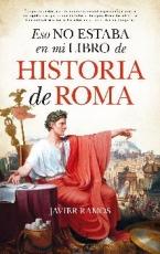 ESO NO ESTABA EN MI LIBRO DE HISTORIA DE ROMA...