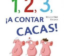 1 2 3 ¡A CONTAR CACAS! / GASTE, ERIC /COLLET,...