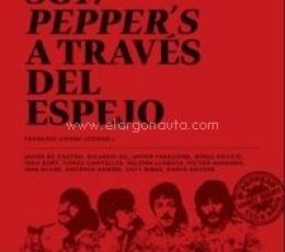 Los Beatles. Sgt. Pepper's a través del espejo /...