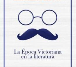 EPOCA VICTORIANA EN LA LITERATURA, LA /...