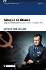 CHOQUE DE TITANES/50 PELICULAS FUNDAMENTALES SOBRE...