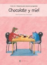 CHOCOLATE Y MIEL/HISTORIAS PARA HACERSE PREGUNTAS...