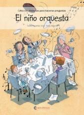 NIÑO ORQUESTA, EL/HISTORIAS PARA HACERSE PREGUNTAS...