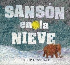 SANSON EN LA NIEVE / STEAD, PHILIP C.