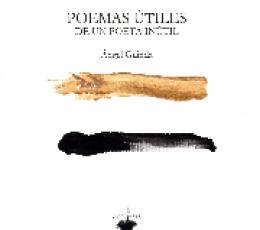 POEMAS UTILES DE UN POETA INUTIL+CD / GUINDA,...
