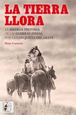 TIERRA LLORA, LA/LA AMARGA HISTORIA DE LAS GUERRAS...