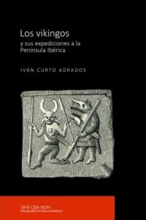 VIKINGOS Y SUS EXPEDICIONES A LA PENINSULA IBERICA, LOS / CURTO ADRADO, IVAN