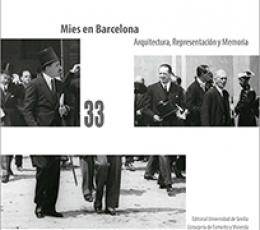 MIES EN BARCELONA/ARQUITECTURA REPRESENTACION Y...