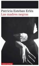 MADRES NEGRAS, LAS / ESTEBAN ERLES, PATRICIA
