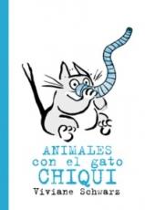ANIMALES CON EL GATO CHIQUI / SCHWARZ, VIVIANE