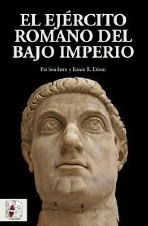 EJERCITO ROMANO DEL BAJO IMPERIO, EL / DIXON, KAREN  R.  / SOUTHERN, PAT
