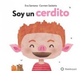 SOY UN CERDITO / SANTANA BIGAS, EVA / SALDAÑA,...
