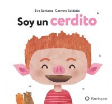 SOY UN CERDITO / SANTANA BIGAS, EVA  / SALDAÑA, CARMEN