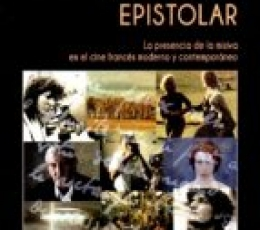 DE UN CINE EPISTOLAR/LA PRESENCIA DE LA MISIVA EN...