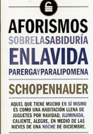 AFORISMOS SOBRE LA SABIDURIA EN LA VIDA / SCHOPENHAUER, ARTHUR