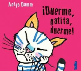 DUERME GATITA DUERME! / DAMM, ANTJE