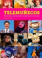 TELEMUÑECOS/MARIONETAS Y MUÑEGOTES DE LA HISTORIA...