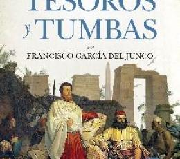 ARQUEOLOGIA/TESOROS Y TUMBAS / GARCIA DEL JUNCO,...