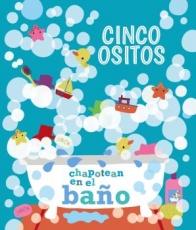 CINCO OSITOS CHAPOTEAN EN EL BAÑO / VV. AA.