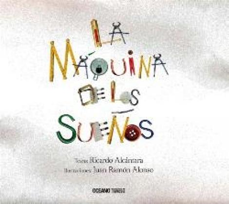 MAQUINA DE LOS SUEÑOS, LA / ALONSO, JUAN RAMON  / ALCANTARA SGARBI, RICARDO