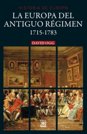 HISTORIA DE EUROPA/LA EUROPA DEL ANTIGUO REGIMEN 1715-1783  / OGG, DAVID