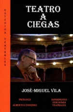TEATRO A CIEGAS / VILA LOPEZ, JOSE-MIGUEL