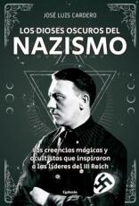 DIOSES OSCUROS DEL NAZISMO, LOS / CARDERO LOPEZ,...