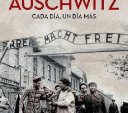 AUSCHWITZ/CADA DIA UN DIA MAS / MUCZNIK, ESTHER