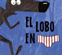 LOBO EN CALZONCILLOS, EL / CAUUET, PAUL/ LUPANO,...