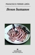 Besos humanos / Ferrer Lerín, Francisco
